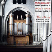 Mendelssohn: 3 Preludes and Fugues, Op. 37 - Vierne: Symphonie No. 1, Op. 14 by Alexis Droy