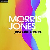 Just Like You Do von Morris Jones