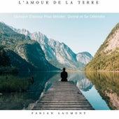 L'amour de la terre (Musique pour se détendre, dormir & méditer) von Fabian Laumont