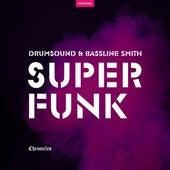 Super Funk by Drumsound & Bassline Smith