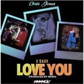 I Still Love You by Chris Jones