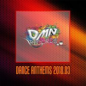 Dance Anthems 2018.03 by Various Artists