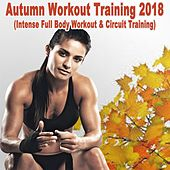 Autumn Workout Training 2018 (Intense Full Body Workout & Circuit Training) de Various Artists