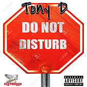Do Not Disturb by Tony D.