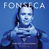 Simples Corazones (Acoustic Version) by Fonseca