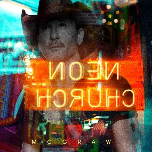 Neon Church by Tim McGraw