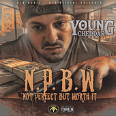 N.P.B.W (Not Perfect But Worth It) von Young Cheddar