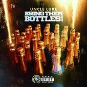 Bring Them Bottles Out von Luke Campbell