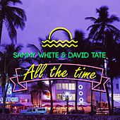All the Time by Sammy White