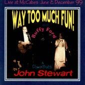 Way Too Much Fun! by John Stewart