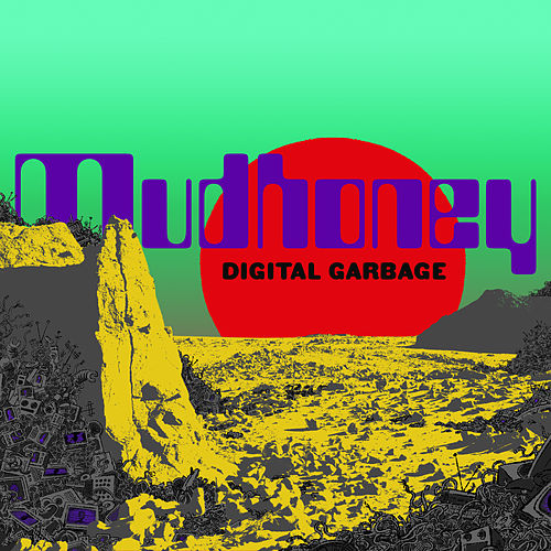 Digital Garbage by Mudhoney