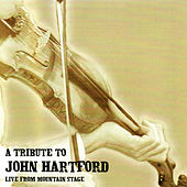 A Tribute To John Hartford (Live From Mountain Stage) by Various Artists