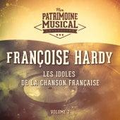 Les idoles de la chanson française : Françoise Hardy, Vol. 1 de Francoise Hardy