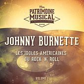 Les idoles américaines du rock 'n' roll : Johnny Burnette, Vol. 1 de Johnny Burnette