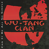 Can It Be All So Simple von Wu-Tang Clan