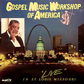 Live In St. Louis, MO by Rev. James Cleveland and The Gospel Music Worskhop of America