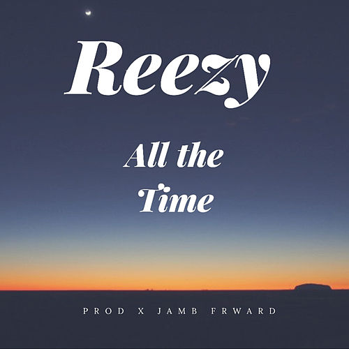 All the Time von Reezy