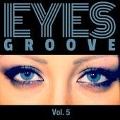 Eyes Groove, Vol. 5 von Various Artists
