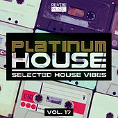 Platinum House - Selected House Vibes, Vol. 17 von Various Artists