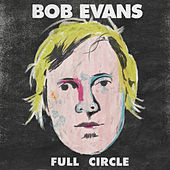 Full Circle (Best Of) by Bob Evans