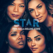"Papa Was Rolling A Stone (From ""Star"" Season 3) de Star Cast"
