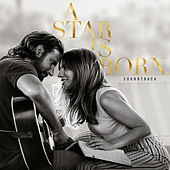 A Star Is Born Soundtrack (Without Dialogue) by Lady Gaga