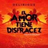 El Amor Tiene Disfraces de Delirious