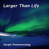 Larger Than Life de Sergio Pommerening