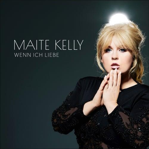 Wenn ich liebe von Maite Kelly
