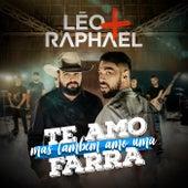 Te Amo Mas Também Amo Uma Farra de Léo & Raphael