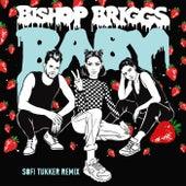 Baby (Sofi Tukker Remix) by Bishop Briggs