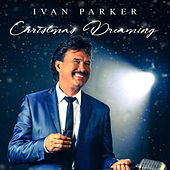 Christmas Dreaming by Ivan Parker
