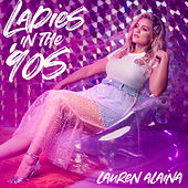 Ladies In The '90s von Lauren Alaina