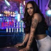 Eita Essa Novinha by Perlla