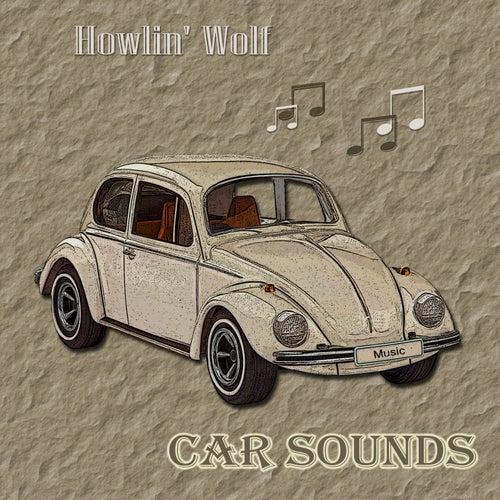 Car Sounds von Howlin' Wolf