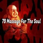 79 Massage For The Soul von Music For Meditation