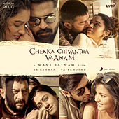 Chekka Chivantha Vaanam (Original Motion Picture Soundtrack) by A.R. Rahman