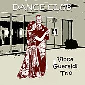 Dance Club by Vince Guaraldi