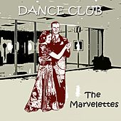 Dance Club by The Marvelettes