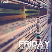 Friday House Essentials, Vol. 1 - Strictly House Music de Various Artists