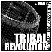 Tribal Revolution (Percussive House Essentials) by Various Artists