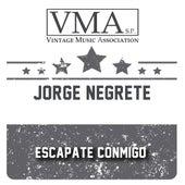 Escapate Conmigo by Jorge Negrete