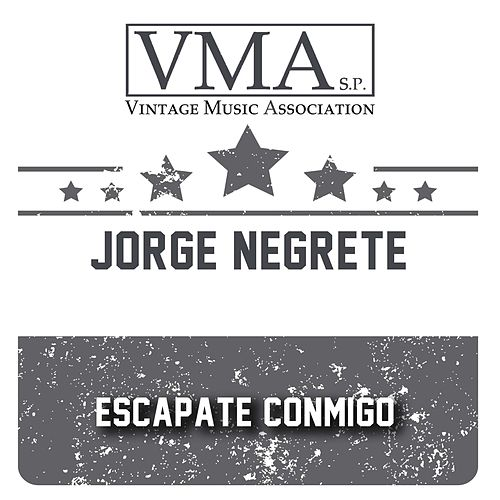 Escapate Conmigo by Jorge Negrete