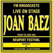 Live On Stage FM Broadcasts - Newport Folk Festival,  Rhode Island  26th And 27th July 1968 von Joan Baez
