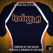 Haikyuu!! - The Battle Of Concepts - Main Theme by Geek Music