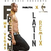 Fresh (Latin Remix) [feat. Pasbliton & La Compañia] by Mr. Vegas