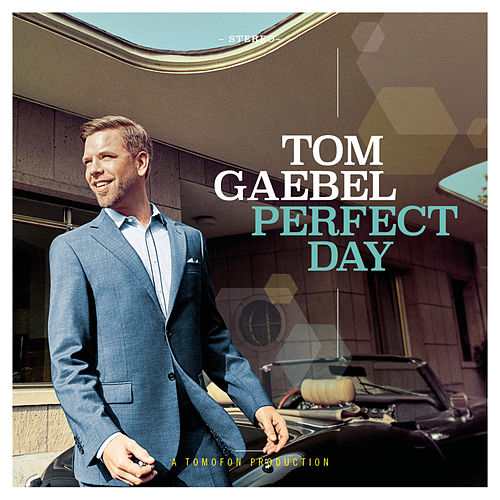 Perfect Day by Tom Gaebel
