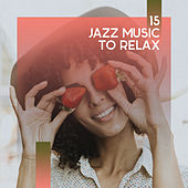 15 Jazz Music to Relax von Gold Lounge