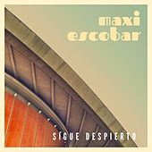 Sigue Despierto by Maximiliano Escobar