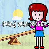 Party With Friends by Canciones Infantiles